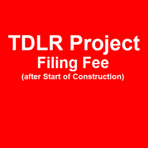 TDLR Project Filing Fee After Start